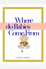 Where Do Babies Come From? Kindle Edition