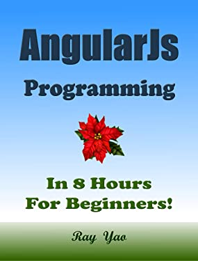 ANGULARJS Programming, In 8 Hours, For Beginners!