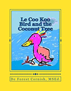Le Coo Koo Bird and the Coconut Tree (Volume 1)