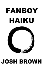 Fanboy Haiku: Volume 1