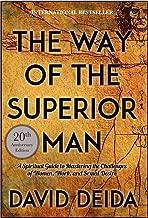 The Way of the Superior Man [Paperback] [Jan 01, 2017] David Deida
