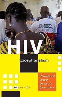 HIV Exceptionalism: Development through Disease in Sierra Leone