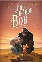 Le Seul et Unique Bob (French Edition)