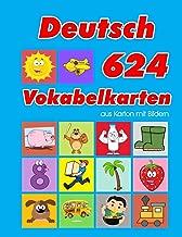 Deutsch 624 Vokabelkarten aus Karton mit Bildern: Wortschatz karten erweitern grundschule für a1 a2 b1 b2 c1 c2 und Kinder (Wortschatz deutsch als fremdsprache) (German Edition)