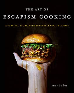 The Art of Escapism Cooking: A Survival Story, With Intensely Good Flavors