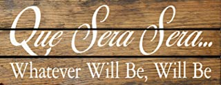 Sawdust City Slatted Wood Sign - Que Sera Sera Whatever Will Be Will Be (Walnut Stain)