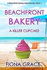 Beachfront Bakery: A Killer Cupcake (A Beachfront Bakery Cozy Mystery—Book 1) Kindle Edition