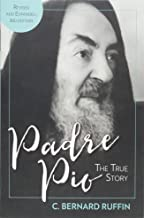 Padre Pio: The True Story, Revised and Updated Third Edition PDF