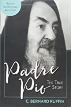 Padre Pio: The True Story, Revised and Updated Third Edition