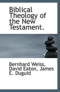 Biblical Theology of the New Testament.