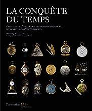 Livres La conquête du temps : L'histoire de l'horlogerie des origines à nos jours : découvertes-inventions-progrès PDF