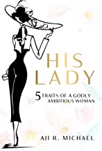 HIS LADY: 5 Traits of a Godly Ambitious Woman