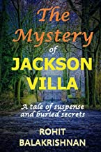 The Mystery of Jackson Villa: A Tale of Suspense and Buried Secrets
