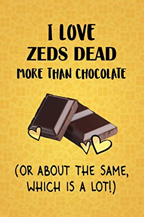I Love Zeds Dead More Than Chocolate (Or About The Same, Which Is A Lot!): Zeds Dead Designer Notebook