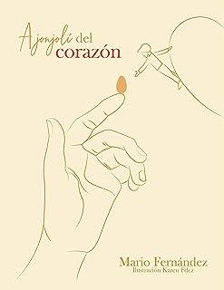 Ajonjolí del Corazón (Spanish Edition)