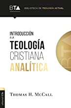 Introducción a la teología cristiana analítica (Biblioteca De Teologia Actual)