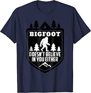 Bigfoot Doesn't Believe in You Either Shirt Funny Yeti Tee