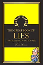 The Great Book of Lies: That Made You What You Are (English Edition)