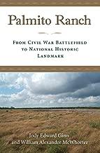 Palmito Ranch: From Civil War Battlefield to National Historic Landmark