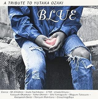 BLUE~A TRIBUTE TO YUTAKA OZAKI