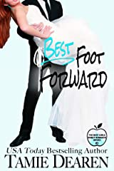Best Foot Forward: A Romantic Comedy (The Best Girls Book 3) Kindle Edition