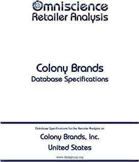 Colony Brands, Inc. - United States: Retailer Analysis Database Specifications (Omniscience Retailer Analysis - United States Book 22674) (English Edition)