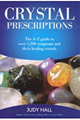 Crystal Prescriptions: The A-Z Guide to Over 1,200 Symptoms and Their Healing Crystals Kindle Edition