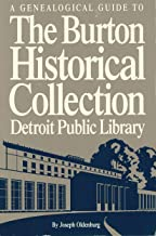 A Genealogical Guide to the Burton Historical Collection: Detroit Public Library
