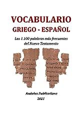 Vocabulario griego - español : Las 1.100 palabras más frecuentes del Nuevo Testamento (Lenguas de la Biblia y el Corán nº 2) (Spanish Edition) Format Kindle