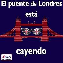 El puente de Londres está cayendo