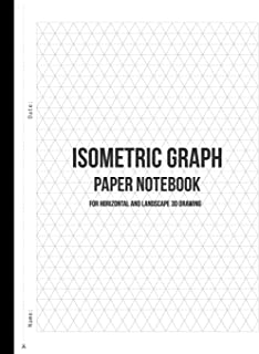 Isometric Graph Paper Notebook - For Horizontal and Landscape 3D Drawing: Equilateral Triangle Graph Paper Notebook Journa...