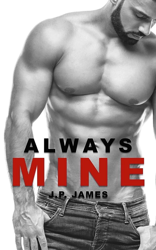 フリッパー集中的な前方へAlways Mine:  A Contemporary M/M Romance (The Always Series Book 1) (English Edition)