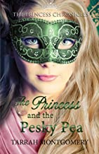 The Princess Chronicles: The Princess and the Pesky Pea