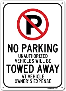 No Parking Sign Unauthorized Vehicles Will be Towed at Owners Expense, Made Out of .040 Rust-Free Aluminum, Indoor/Outdoor...
