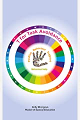 T for Task Avoidance: Positive Behaviour Support (A - Z of Challenging Behaviours Book 18) Kindle Edition