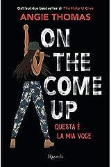 On the Come Up (versione italiana) (Italian Edition) Kindle Edition