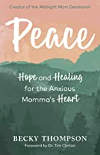 Download Peace: Hope and Healing for the Anxious Momma's Heart PDF