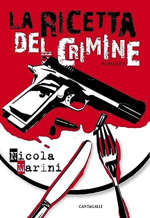 La ricetta del crimine: Romanzo
