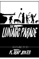 The Lunatic Parade: Collected Works (2011-2021) Kindle Edition
