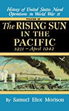 The Rising Sun in the Pacific, 1931 - April 1942 (History of United States Naval Operations in World War II, Volume III)