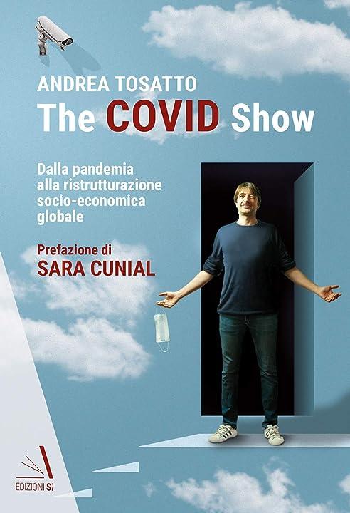 Andrea tosatto - the covid show. dalla pandemia alla ristrutturazione socio-economica globale 978-8831438179