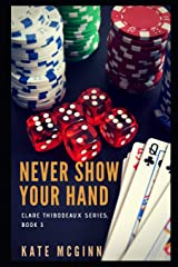 Never Show Your Hand (Clare Thibodeaux Series) Paperback