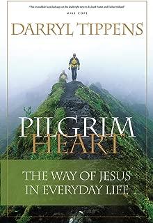 Pilgrim Heart: THE WAY OF JESUS IN EVERYDAY LIFE