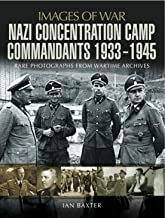 Nazi Concentration Camp Commandants, 1933–1945 (Images of War) (English Edition)