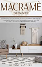 Macramè For Beginners: A Simple Guide To Learn Modern and Elegant Macrame With Projects,..