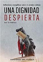Una dignidad despierta: Reflexiones evangélicas sobre el octubre chileno (Spanish Edition)