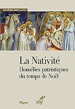 La Nativité. Homélies patristiques du temps de Noël