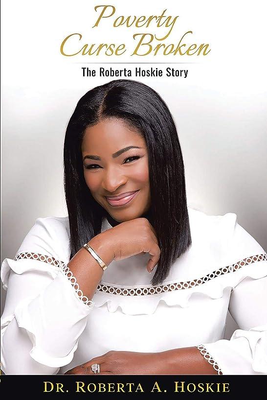 悩む校長横たわるPoverty Curse Broken: The Roberta Hoskie Story (English Edition)