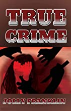 True Crime Stories Book: 14 Completely Bizarre  True Crime Stories We Bring for You. (English Edition)