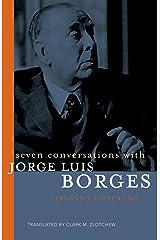 Seven Conversations with Jorge Luis Borges Kindle Edition